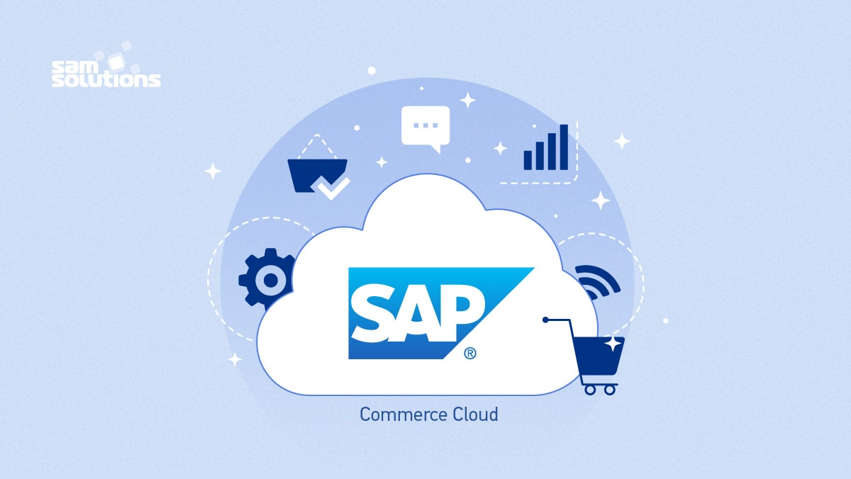 Benefits of Using SAP Commerce as a Platform for Digital Business