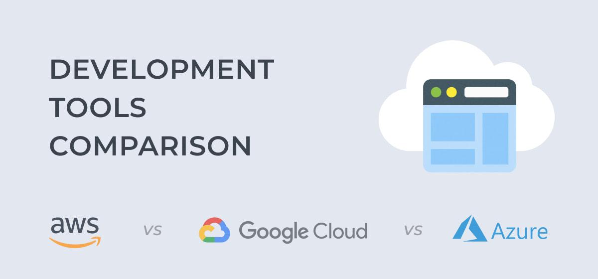 AWS, GCP, Azure: Development Tools Comparison