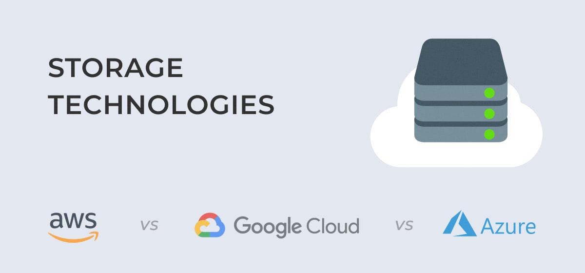 AWS vs Google Cloud Platform vs Azure: storage technologies