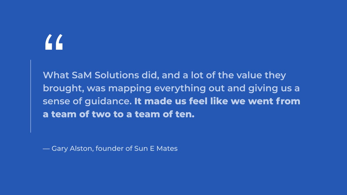 sun e mates founder quote about SaM Solutions startup program