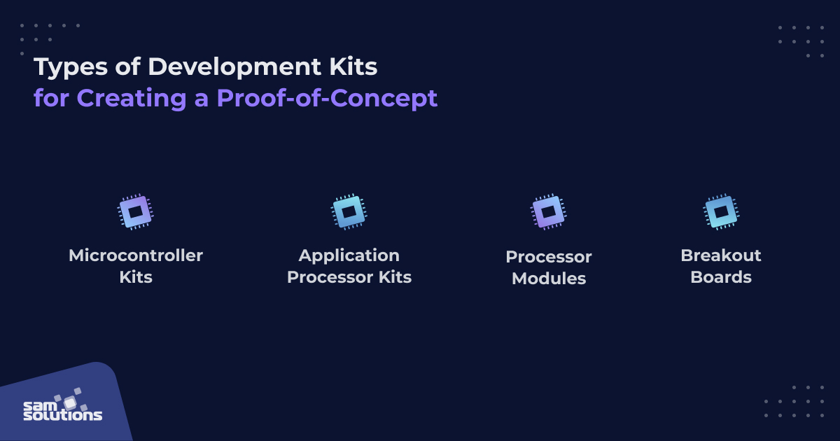 overview of types of development kits for creating a proof of concept